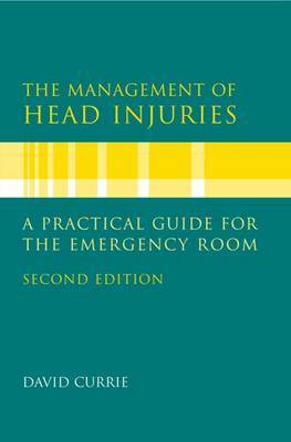 The Management of Head Injuries: A Practical Guide for the Emergency Room