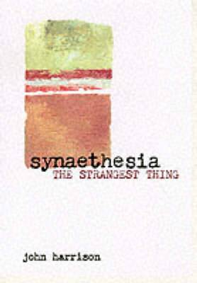 Synaesthesia: The Strangest Thing