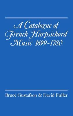 A Catalogue of French Harpsichord Music, 1699-1780