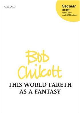 This World Fareth as a Fantasy: Vocal Score