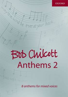 Bob Chilcott Anthems: Vocal Score