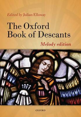 The Oxford Book of Descants: Melody Edition