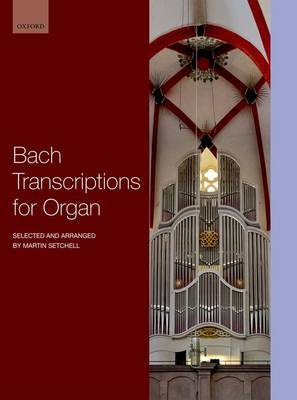 Bach Transcriptions for Organ: Selected and Arranged by Martin Setchell