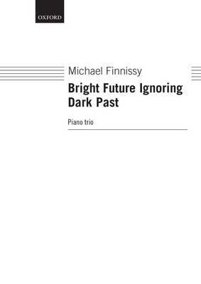 Bright Future Ignoring Dark Past: Score and Parts