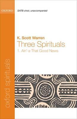 Ain'-A That Good News: No. 1 of Three Spirituals: 1