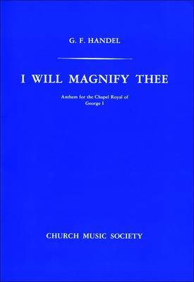I Will Magnify Thee: Vocal Score