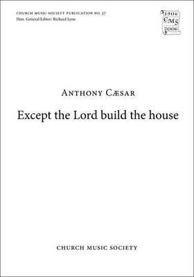 Except the Lord Build the House: Vocal Score