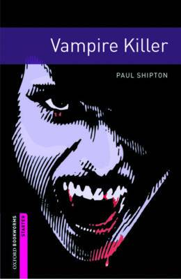 Oxford Bookworms Library: Starter Level:: Vampire Killer