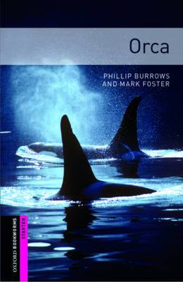 Oxford Bookworms Library: Starter Level:: Orca