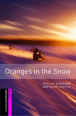 Oxford Bookworms Library: Starter Level:: Oranges in the Snow