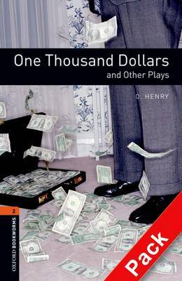 Oxford Bookworms Library: Level 2: One Thousand Dollars and Other Plays: 700 Headwords