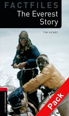 Oxford Bookworms Library Factfiles: Level 3:: the Everest Story Audio CD Pack: 1000 Headwords