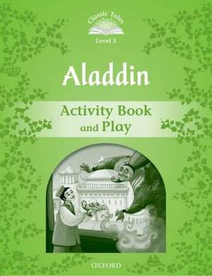 Classic Tales Second Edition: Level 3: Aladdin Activity Book & Play