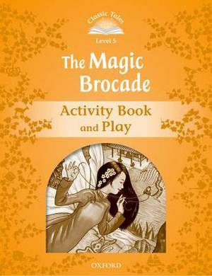 Classic Tales: Level 5: The Magic Brocade Activity Book & Play