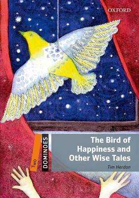 Dominoes: Two: The Bird of Happiness and Other Wise Tales
