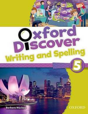 Oxford Discover: 5: Writing and Spelling