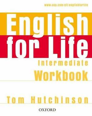English for Life Intermediate: Workbook without Key: General English Four-skills Course for Adults