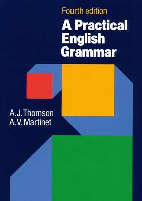 A Practical English Grammar: A Classic Grammar Reference with Clear Explanations of Grammatical Structures and Forms