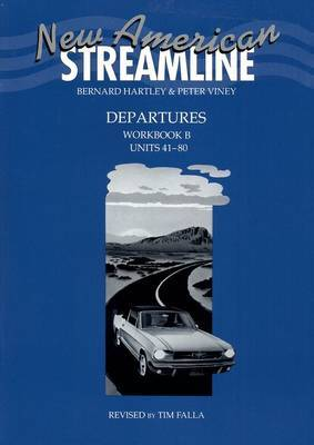 New American Streamline Departures - Beginner: Departures: Workbook B (Units 41-80)