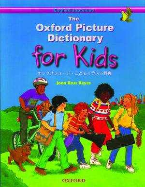 The Oxford Picture Dictionary for Kids: English-Japanese Edition: English/Japanese Edition