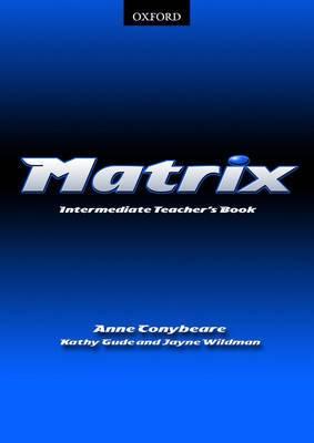 Matrix: Intermediate: Teacher's Book: Intermediate level: Teacher's Book