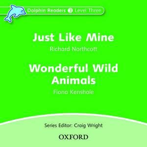 Dolphin Readers: Level 3: Just Like Mine & Wonderful Wild Animals Audio CD