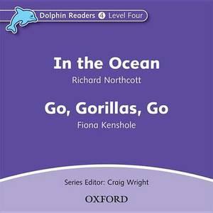 Dolphin Readers: Level 4: in the Ocean & Go, Gorillas, Go Audio CD