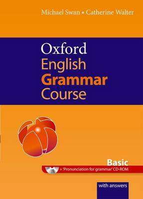 Oxford English Grammar Course Basic with Answers: Step by step to grammar success