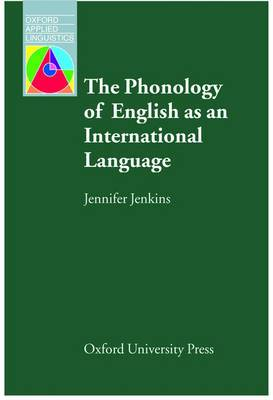 The Phonology of English as an International Language: New Models, New Norms, New Goals
