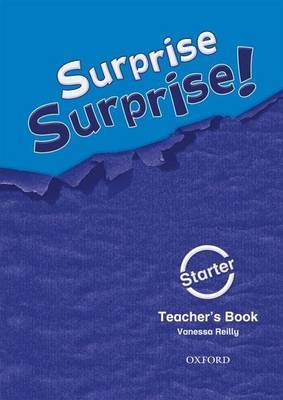 Surprise Surprise!: Starter: Teacher's Book