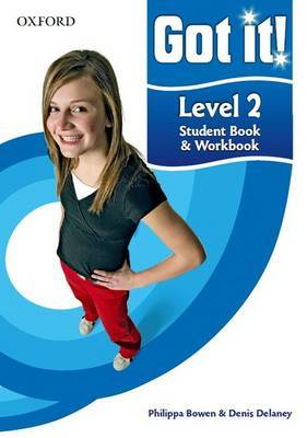 Got It! Level 2 Student Book and Workbook with CD-ROM: A Four-level American English Course for Teenage Learners