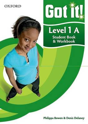 Got It! Level 1 Student's Book A and Workbook with CD-ROM: A Four-level American English Course for Teenage Learners