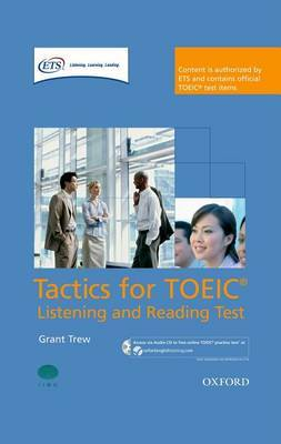 Tactics for TOEIC Listening and Reading Test: Pack: Authorized by ETS, This Course Will Help Develop the Necessary Skills to Do Well in the TOEIC Listening and Reading Test: Pack