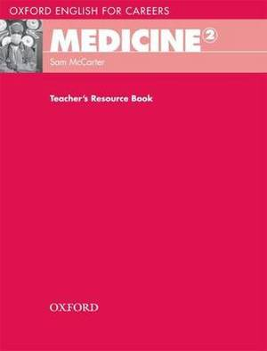 Oxford English for Careers: Medicine 2: Teachers Resource Book: 2