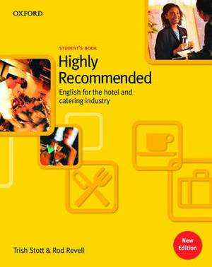 Highly Recommended: English for the Hotel and Catering Industry: Student Book