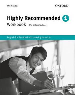 Highly Recommended: English for the Hotel and Catering Industry: Workbook