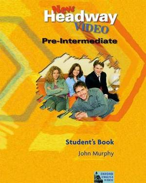 New Headway Video Pre-Intermediate: Student's Book: Pre-intermediate level: Student's Book