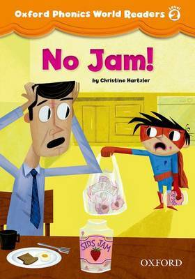 Oxford Phonics World Readers: Level 2: No Jam!