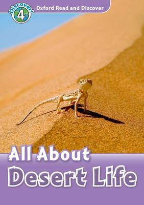 Oxford Read and Discover: Level 4: All About Desert Life