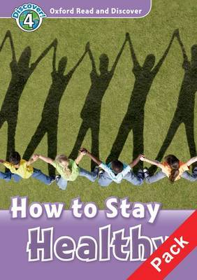 Oxford Read and Discover: Level 4: How to Stay Healthy Audio CD Pack