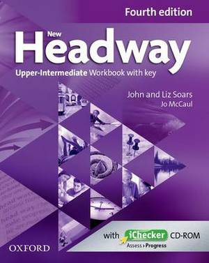 New Headway: Upper-Intermediate B2: Workbook + iChecker with Key: A new digital era for the world's most trusted English course