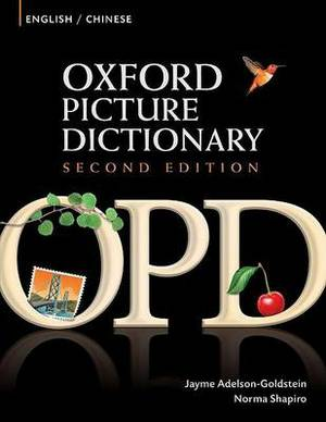 Oxford Picture Dictionary: Bilingual Dictionary for Chinese-Speaking Teenage and Adult Students of English