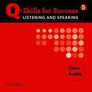 Q Skills for Success Listening and Speaking: 5: Class CD