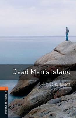 Oxford Bookworms Library: Level 2:: Dead Man's Island