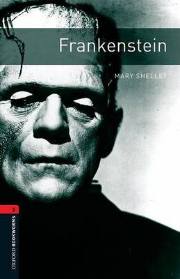 Oxford Bookworms Library: Level 3:: Frankenstein