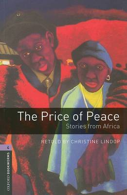 Oxford Bookworms Library: Stage 4: The Price of Peace: Stories from Africa: 1400 Headwords