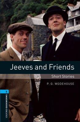 Oxford Bookworms Library: Stage 5: Jeeves and Friends - Short Stories: 1800 Headwords