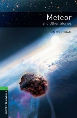 Oxford Bookworms Library: Level 6: Meteor and Other Stories