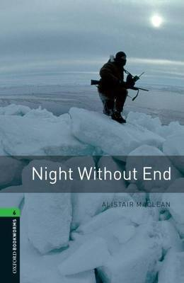 Oxford Bookworms Library: Level 6:: Night Without End