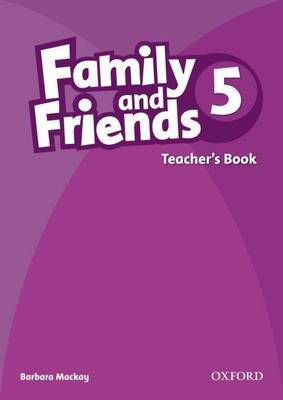 Family and Friends 5: Teachers Book: 5: Family and Friends: 5: Teacher's Book